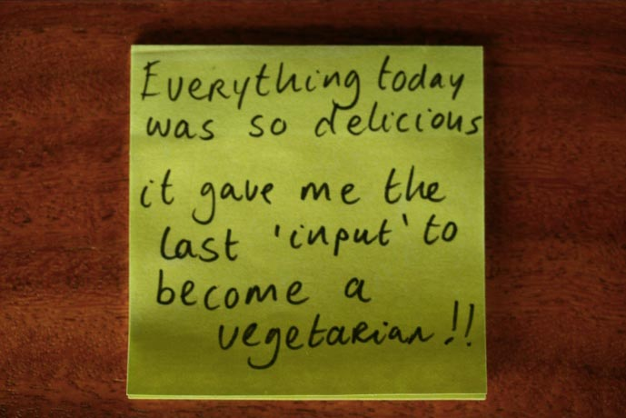 Everything today was so delicious, it gave me the last 'input' to become a vegetarian!!